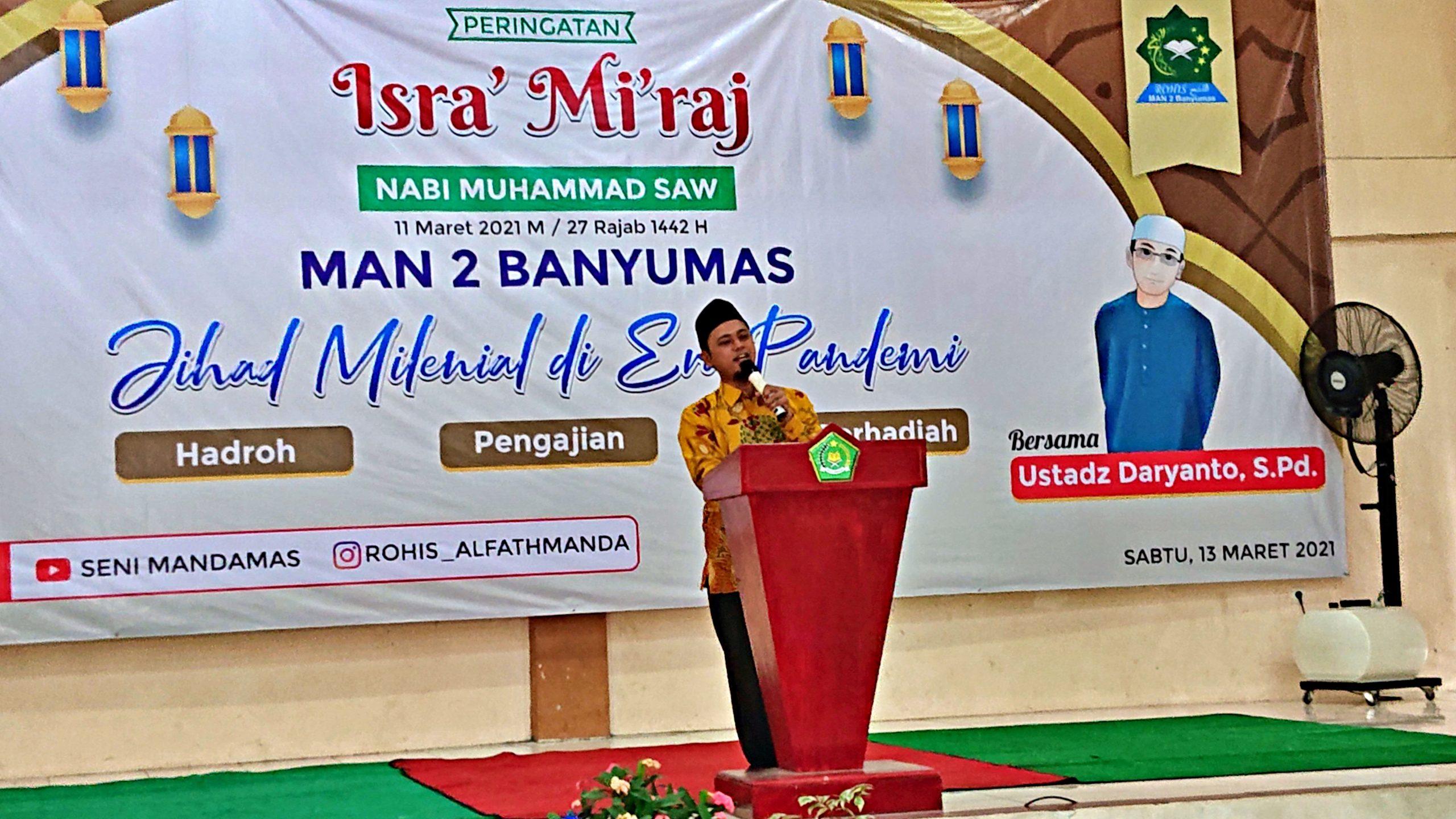 Kegiatan Peringatan Isro' Mi'raj Nabi Besar Muhammad SAW MAN 2 Banyumas Tahun 2021 M/1442 H Sukses dilaksanakan Secara Virtual