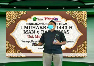 PENGAJIAN VIRTUAL PERINGATAN TAHUN BARU ISLAM 1 MUHARRAM 1443 H MAN 2 BANYUMAS